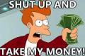 z-shut-up-and-take-my-money-funny-meme